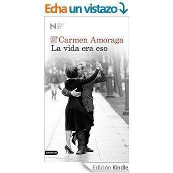 La vida era eso de Carmen Amoraga