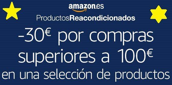 Descuento de €30 al hacer una compra de €100 en selección Reacondicionados Amazon