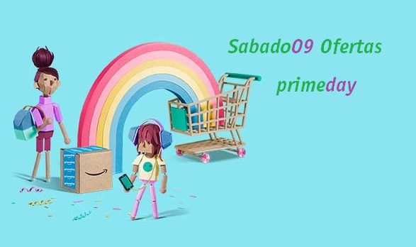 Ofertas del Sábado. Amazon Prime Day.