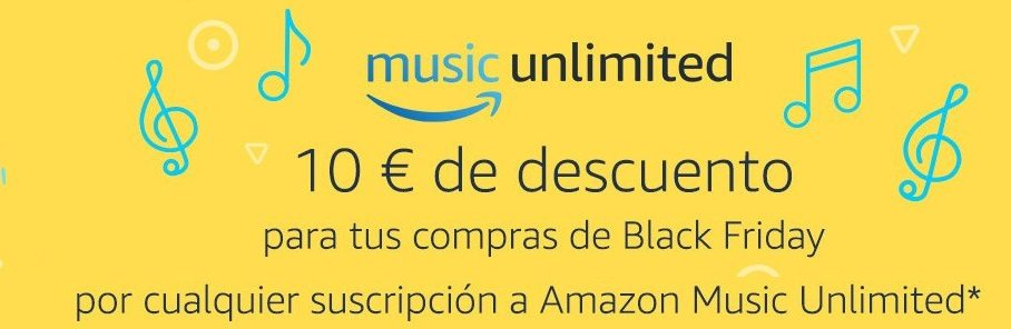 10 euros para Black Friday Amazon con Music Unlimited